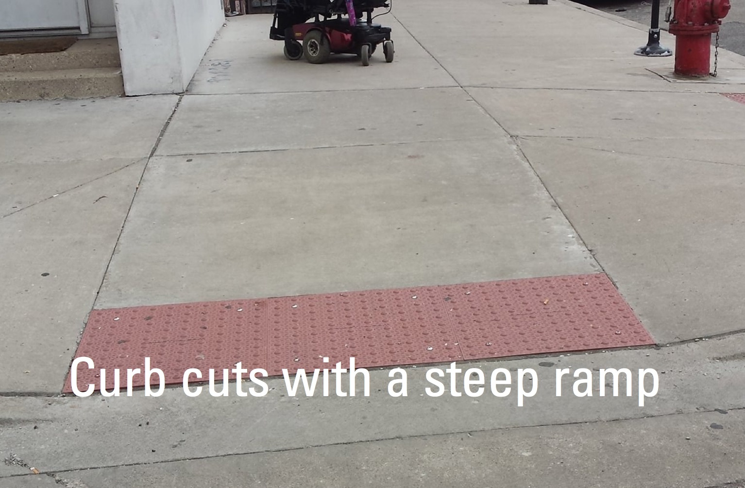 Curb cuts with a steep ramp